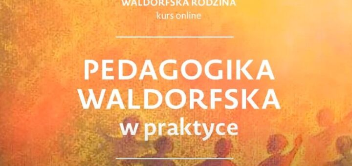Pedagogika waldorfska w praktyce