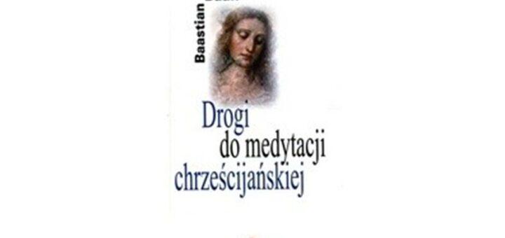 """""""Drogi do medytacji chrześcijańskiej"""""""